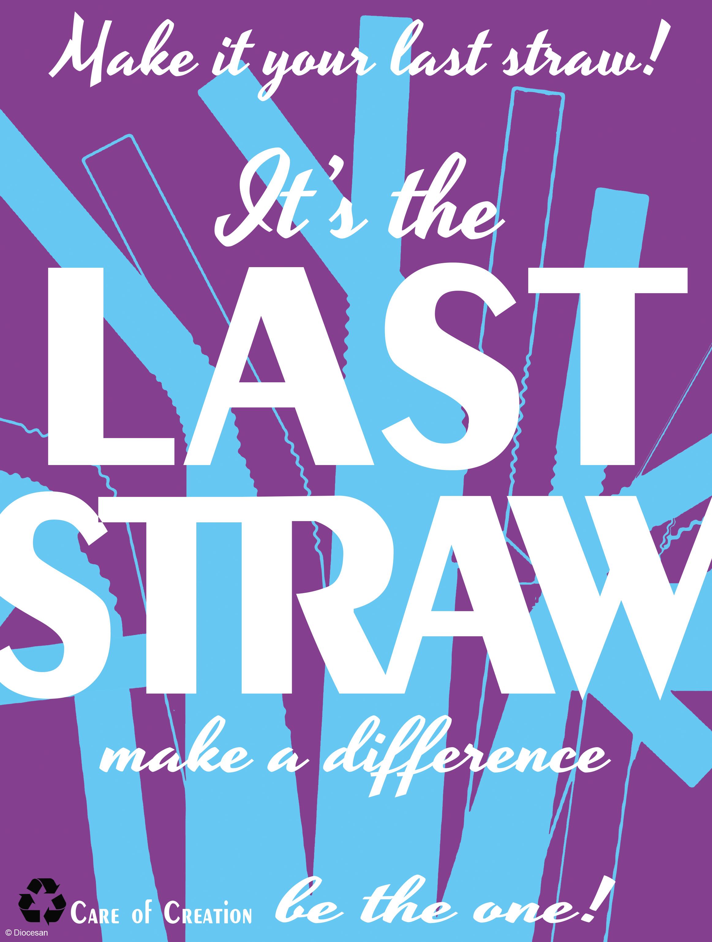 Care of Creation - Last Straw